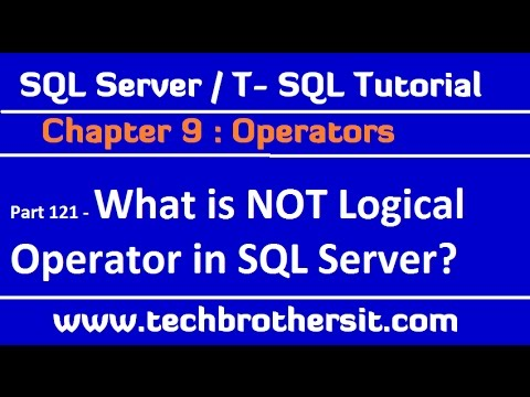 What is NOT Logical Operator in SQL Server  - SQL Server / TSQL Tutorial Part 121