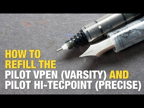 How to Refill the Pilot Hi-Tecpoint, VPen (Precise or Varsity)