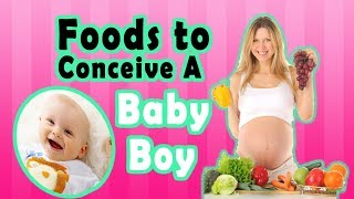 Foods to Eat to Get Pregnant with a Boy | 8 Power Foods to Conceive a Baby Boy Soon