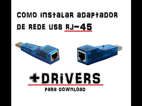 Como instalar adaptador de rede usb rj 45 +drivers para download
