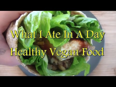 What I Ate In A Day- Healthy Vegan Food