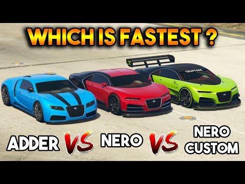GTA 5 ONLINE : NERO VS NERO CUSTOM VS ADDER (WHICH IS FASTEST?)