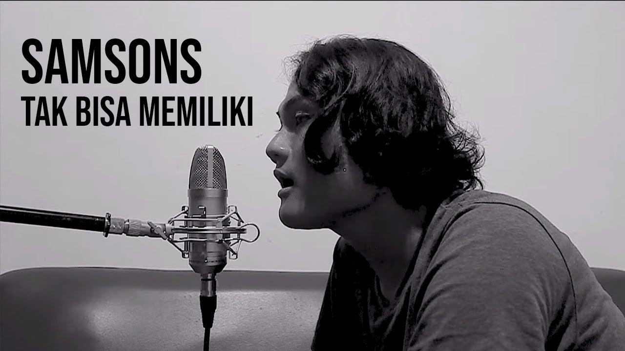 Download TAK BISA MEMILIKI - SAMSONS (Cover by Geraldo Rico) MP3 Gratis