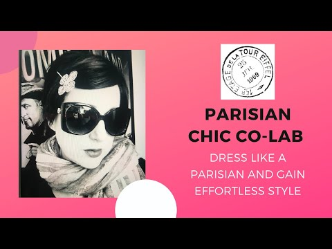 Learn to Dress like a Parisian and gain effortless Style Co-Lab