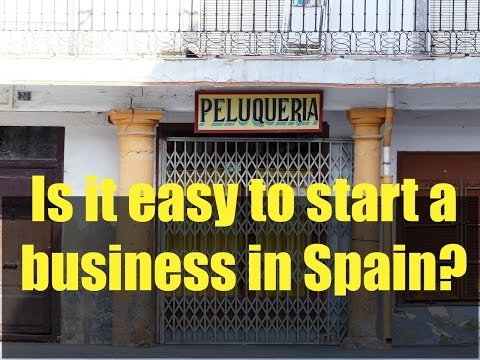 Working in Spain - Is it easy to start a business in Spain?