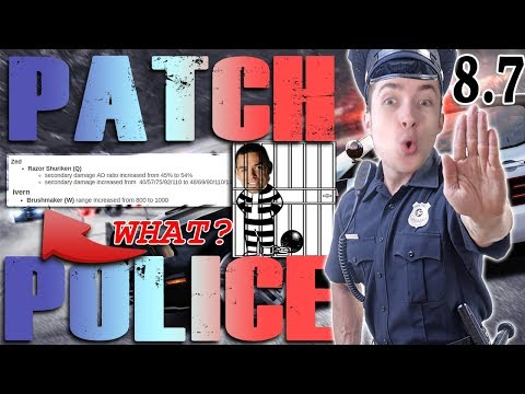 8.7 PATCH POLICE! WHO IS MAKING THESE CHANGES? THEY MUST BE BRONZE LOL!