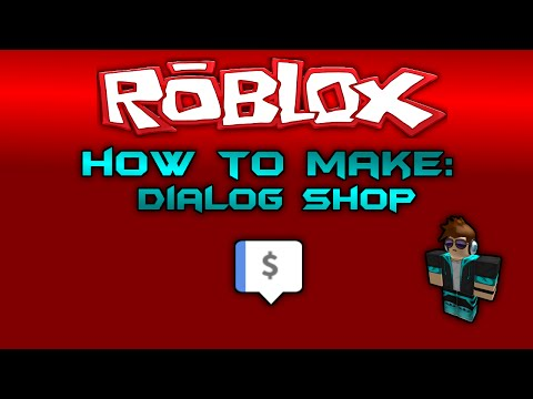 ROBLOX How To Make a Dialog Shop