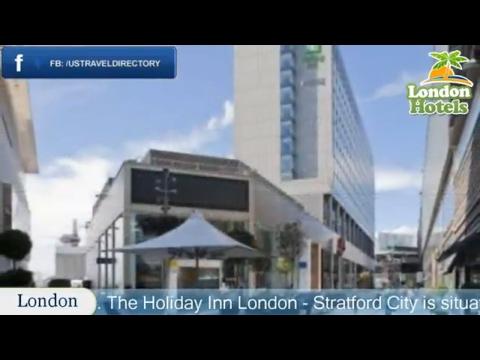 Holiday Inn London- Stratford City - London Hotels, UK