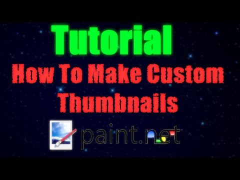 How To Make Custom Thumbnails With Paint.net!