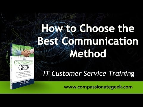 How to Choose the Best Communication Method:  Customer Service Training 101