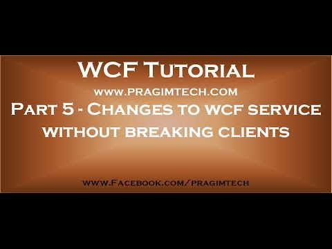 Part 5   How to make changes to wcf service without breaking clients