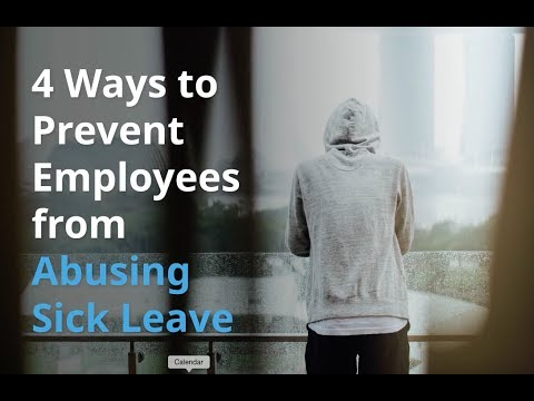 4 Ways To Prevent Employees Abusing Sick Leave
