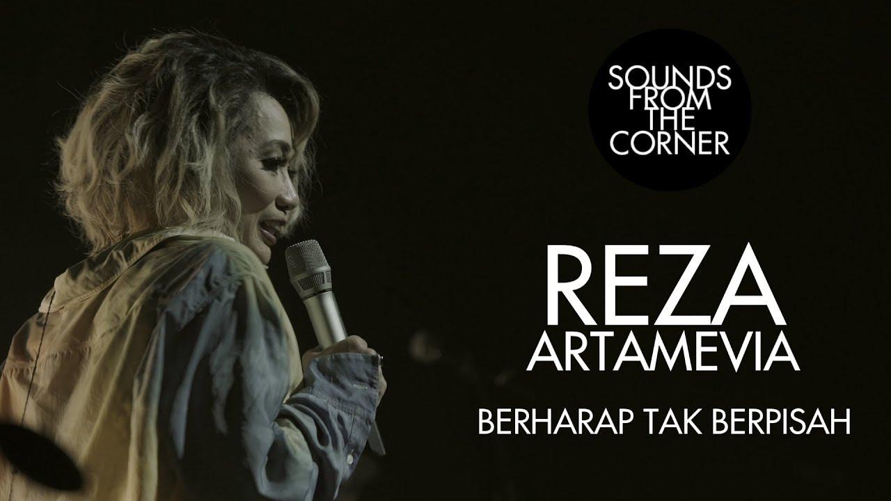Download Reza Artamevia - Berharap Tak Berpisah | Sounds From The Corner Live #30 MP3 Gratis