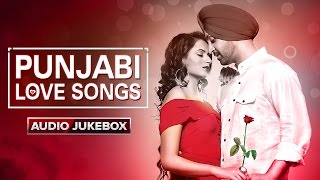 Punjabi Love Songs | Audio Jukebox