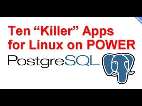 PostgreSQL - 10 Linux on POWER Killer Apps for AIX People