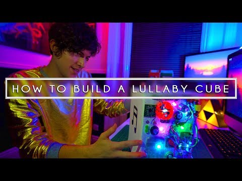 HOW TO BUILD A LULLABY CUBE