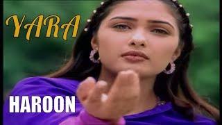Yara - HAROON   From 'Haroon Ki Awaz'