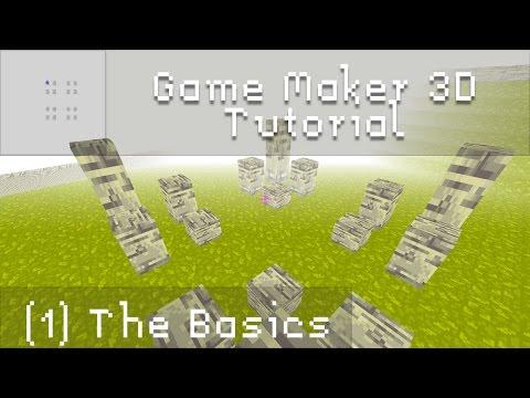 Game Maker 3D Tutorial 1: The Basics
