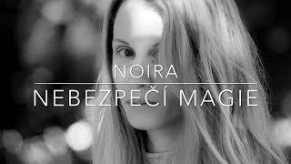 1061 - Rozhovory: Noira - Nebezpečí Magie