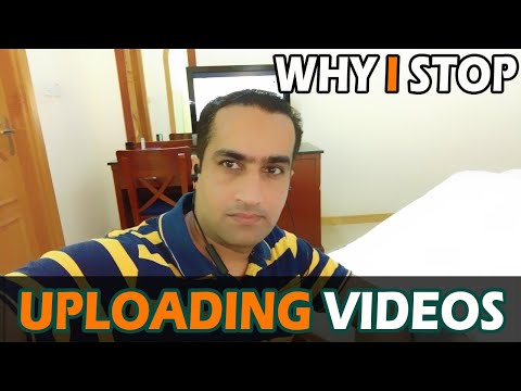 Why I Stop Uploading Videos