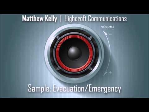 Evacuation/Emergency: Voice Sample from Matthew Kelly (Highcroft.com)