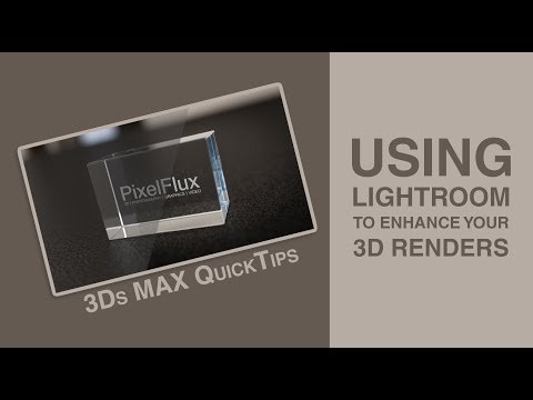 Using Lightroom For 3D Renders | 3Ds MAX QuickTips