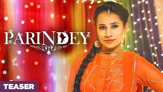 Parindey (Song Teaser) Samer Kaur   Desi Crew   Releasing 7 April 2017