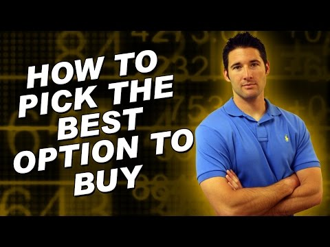 Stock Options Basics – How To Pick The Best Option To Buy