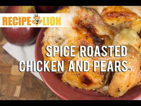 Spice Roasted Chicken and Pears