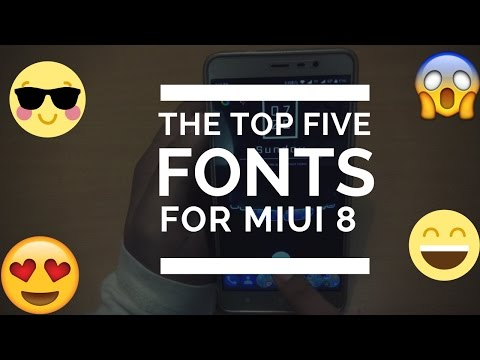 Top 5 Fonts for MIUI 9/8.