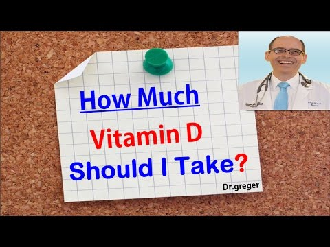 How Much Vitamin D Should I Take? Dr.Michael Greger