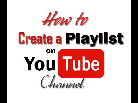 How to Create a Playlist on YouTube Channel
