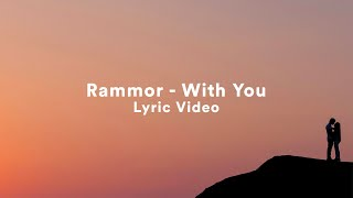 Rammor - With You (Official Lyric Video)