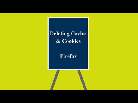 Deleting Cache & Cookies: Firefox