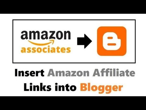 How to Insert Amazon Affiliate Links into Blogger 2018 | Add Amazon Ads on Blog