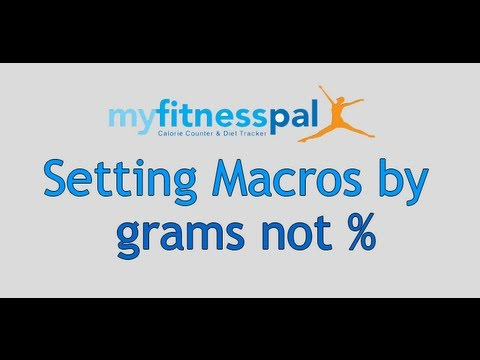 MyFitnessPal - Setting Macros by Grams NOT percentages