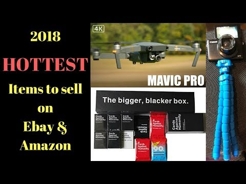 2018 Top Hottest items to sell on Ebay & Amazon for profit. Drones & More