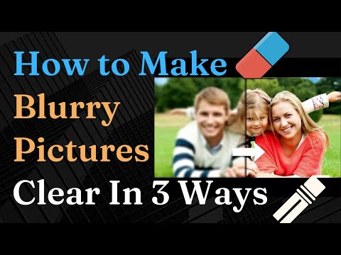 How to Make Blurry Pictures Clear in 3 Clicks!