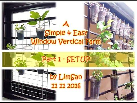 Singapore LimSan : A Simple & Easy Window Vertical Farm - Part 1 SETUP