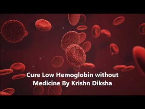 Cure Low Hemoglobin without Medicine By Krishn Diksha