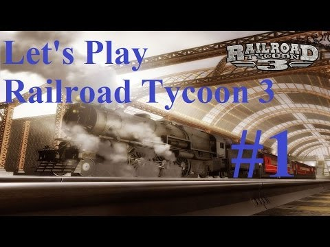 1. Let's Play Railroad Tycoon 3 - Fire up the engines