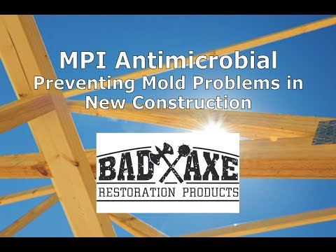 MPI Antimicrobial Preventing Mold Problems in New Construction by Bad Axe Restoration Products