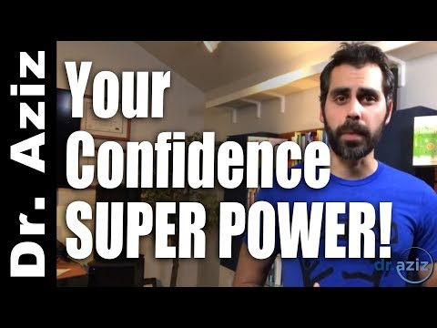 Your Untapped Confidence Super Power! - Dr. Aziz, Confidence Coach