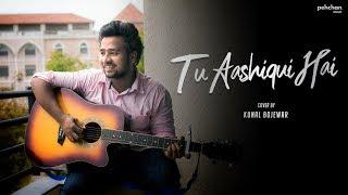 Tu Aashiqui Hai - Unplugged Cover   Kunal Bojewar   Jhankaar Beats   KK
