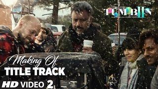 Making 2 of Tum Bin 2 Title Song | Ankit Tiwari | Neha Sharma, Aditya Seal, Aashim Gulati