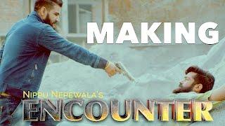MAKING OF ENCOUNTER II NIPPU NEPEWALA I A FILM BY AMIT BISHNOI