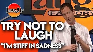 Try Not to Laugh | I'm Stiff in Sadness | Laugh Factory Stand Up Comedy