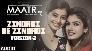 Zindagi Ae Zindagi  ( Version- 2) Full Audio Song | Raveena Tandon | Ashtar Sayed | T-Series