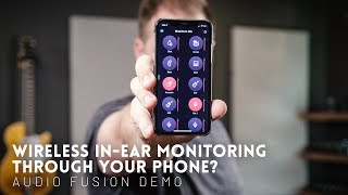In-ear monitoring through your phone! The future is now | Audio Fusion In-Ear Monitoring Demo