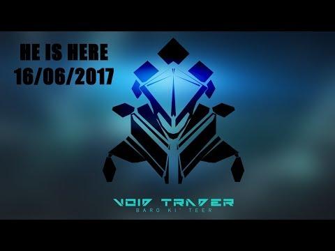 Void Trader | Baro Ki'teer Is here!! 16/06/2017